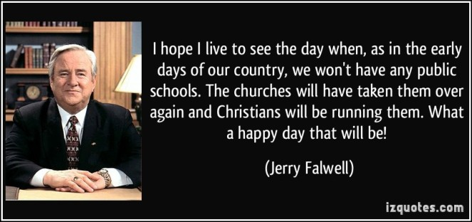 quote-i-hope-i-live-to-see-the-day-when-as-in-the-early-days-of-our-country-we-won-t-have-any-public-jerry-falwell-228036